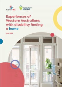 Carers WA Experiences of Western Australians with disability finding a home