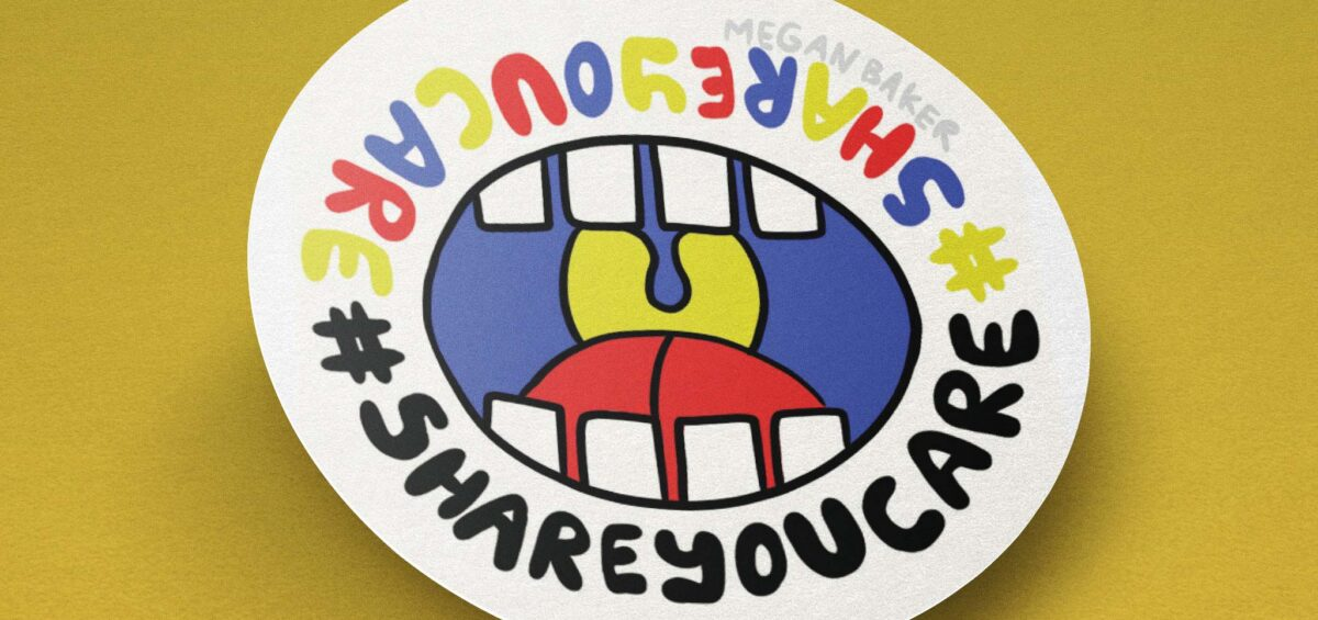#ShareYouCare Submission - Megan Baker's sticker submission on yellow background