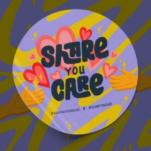 "Image of round die-cut sticker. Sticker has a lavender background with yellow waves and two hands reaching across the sticker. Text reads ""Share You Care""."