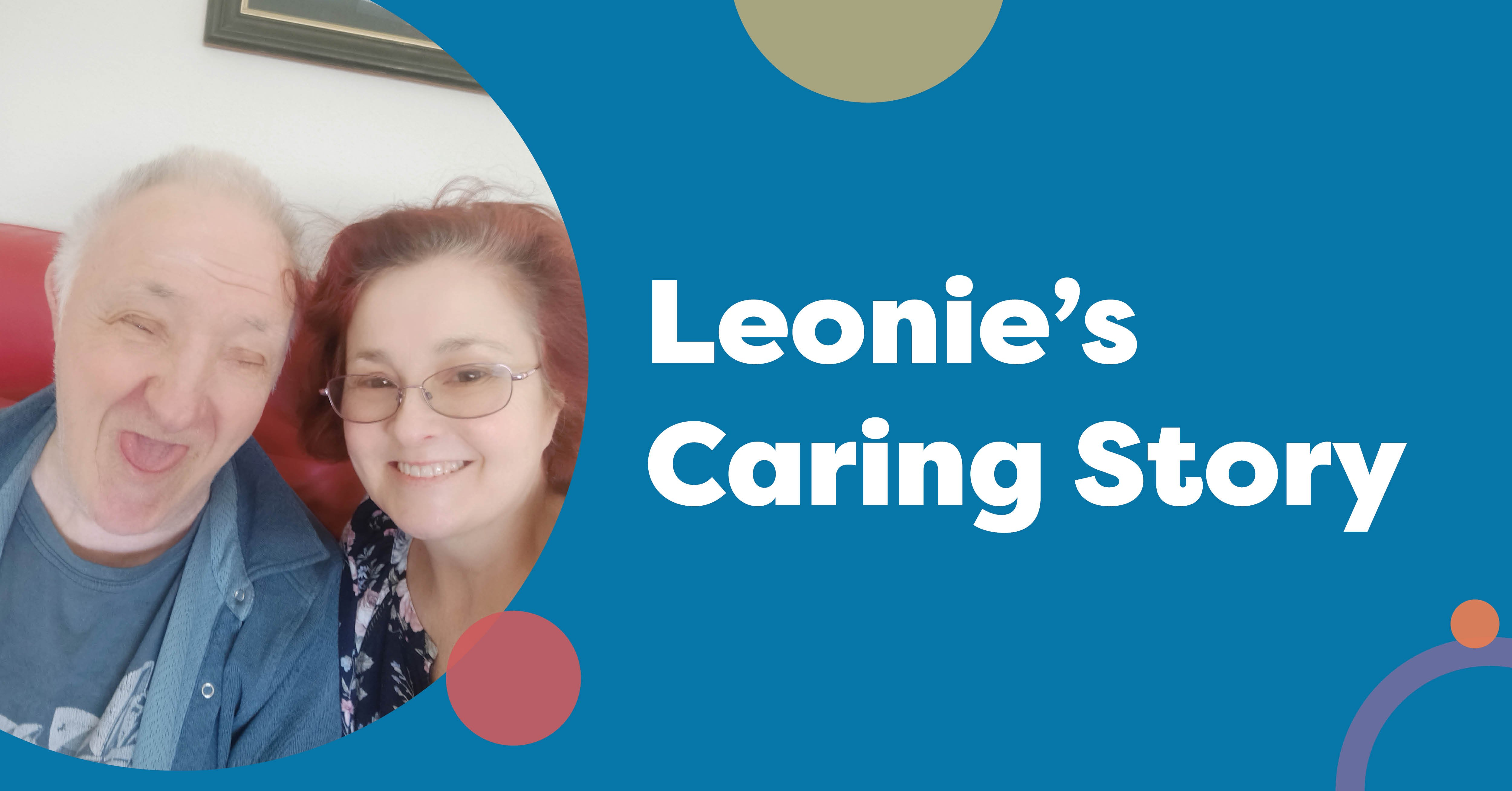 """A picture of two people looking at a camera with a blue background. Text reads: """"Leonie's Caring story"""""""
